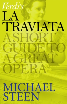 Verdi's La Traviata : A Short Guide to a Great Opera, EPUB eBook
