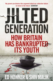 Welcome to the Jilted Generation : Young Britain in 2013, EPUB eBook