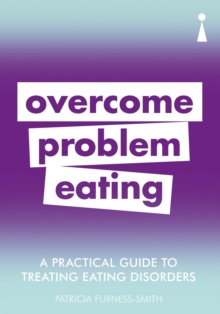 Introducing Overcoming Problem Eating : A Practical Guide, Paperback Book