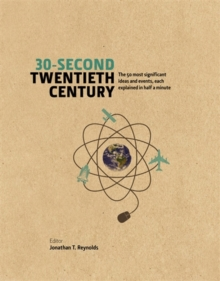 30-Second Twentieth Century : The 50 Most Significant Ideas and Events, Each Explained in Half a Minute, Hardback Book