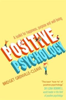 Positive Psychology : A Toolkit for Happiness, Purpose and Well-being, Paperback / softback Book