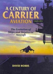 A Century of Carrier Aviation, Hardback Book