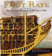 First Rate : The Greatest Warships of the Age of Sail, Hardback Book