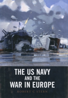 The US Navy and the War in Europe, Hardback Book