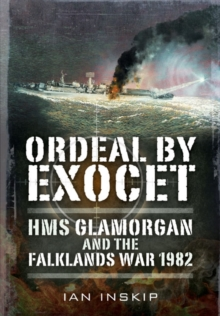 Ordeal by Exocet : HMS Glamorgan and the Falklands War 1982, Paperback / softback Book