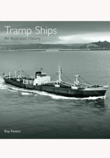 Tramp Ships : An Illustrated History, Hardback Book
