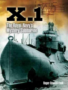 X.1: The Royal Navy's Mystery Submarine, Hardback Book