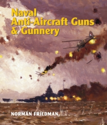 Naval Anti-Aircraft Guns and Gunnery, Hardback Book