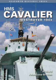 HMS Cavalier: Destroyer 1944 : Seaforth Historic Ship Series, Paperback Book