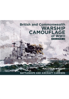 British and Commonwealth Warship Camouflage of WW II : Battleships & Aircraft Carriers Volume 2, Hardback Book
