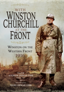 With Winston Churchill at the Front : Winston in the Trenches 1916, Hardback Book