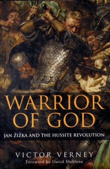 Warrior of God : Jan Zizka and the Hussite Revolution, Hardback Book