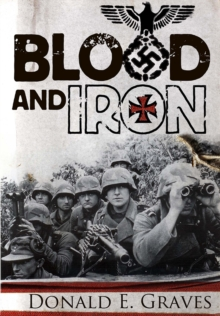 Blood and Steel : The Wehrmacht Archive, Normandy 1944, Hardback Book