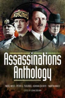Assassinations Anthology : Plots and Murders That Would Have Changed the Course of WW2, Hardback Book