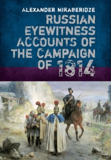 Russian Eyewitness Accounts of the Campaign of 1814, Hardback Book
