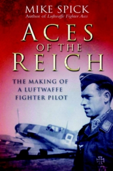 Aces of the Reich : The Making of a Luftwaffe Fighter Pilot, Paperback Book