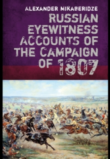 Russian Eyewitnesses of the Campaign of 1807, Hardback Book