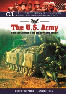 The US Army : From the Cold War to the End of the 20th Century, Paperback Book
