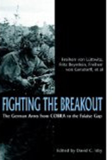 Fighting the Breakout : The German Army in Normandy from Cobra to the Falaise Gap, Paperback Book