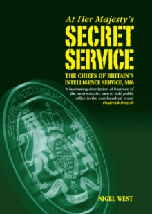 At Her Majestys Secret Service : The Chiefs of Britains Intelligence Service, MI6, EPUB eBook