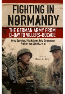 Fighting in Normandy : The German Army from D-Day to Villers-Bocage, Paperback Book