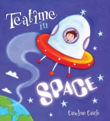 Storytime: Teatime in Space, Paperback / softback Book