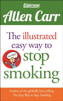 Allen Carr the Illustrated Easy Way to Stop Smoking, Paperback / softback Book