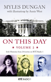 On This Day : Irish Histories from Drivetime on RTE Radio 1 Vol 2, Paperback Book