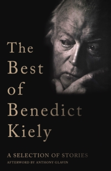 The Best of Benedict Kiely : A Selection of Stories, EPUB eBook