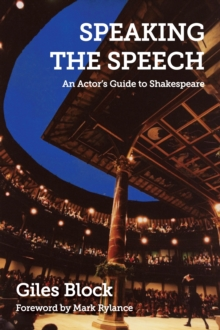 Speaking the Speech : An Actor's Guide to Shakespeare, Paperback / softback Book