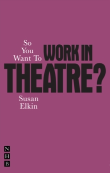 So You Want To Work In Theatre, Paperback / softback Book