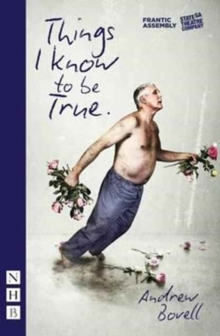 Things I Know To Be True, Paperback / softback Book