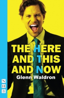 The Here and This and Now, Paperback Book