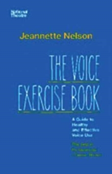The Voice Exercise Book : A Guide to Healthy and Effective Voice Use, Paperback Book