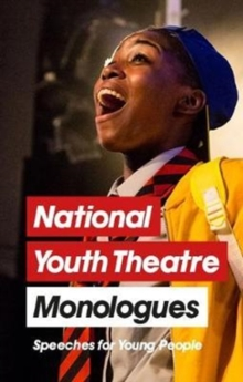 National Youth Theatre Monologues: 75 Speeches for Auditions, Paperback Book