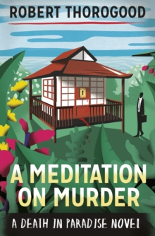 A Meditation On Murder (A Death In Paradise Novel), Hardback Book