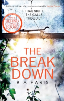 The Breakdown: The gripping thriller from the bestselling author of Behind Closed Doors, Paperback Book