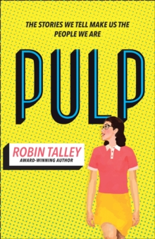 Pulp : The Must Read Inspiring Lgbt Novel from the Award Winning Author Robin Talley, Paperback / softback Book
