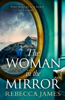 The Woman In The Mirror : A Haunting Gothic Story of Obsession, Tinged with Suspense, Paperback / softback Book