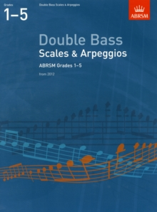 Double Bass Scales & Arpeggios, ABRSM Grades 1-5 : from 2012, Sheet music Book