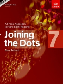 Joining the Dots, Book 7 (Piano) : A Fresh Approach to Piano Sight-Reading, Sheet music Book