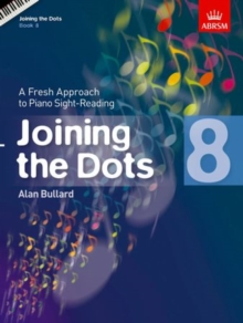 Joining the Dots, Book 8 (Piano) : A Fresh Approach to Piano Sight-Reading, Sheet music Book