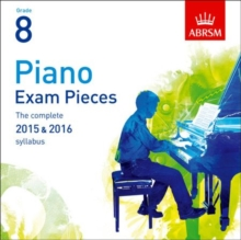 Piano Exam Pieces 2015 & 2016, Grade 8, 2 CDs : The complete 2015 & 2016 syllabus, CD-Audio Book