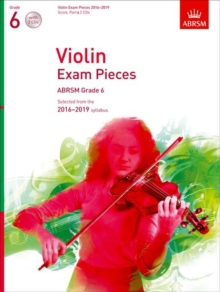Violin Exam Pieces 2016-2019, ABRSM Grade 6, Score, Part & 2 CDs : Selected from the 2016-2019 syllabus, Sheet music Book