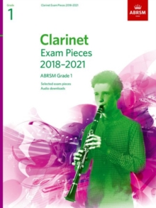 Clarinet Exam Pieces 2018-2021, ABRSM Grade 1 : Selected from the 2018-2021 syllabus. Score & Part, Audio Downloads, Sheet music Book