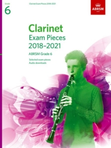 Clarinet Exam Pieces 2018-2021, ABRSM Grade 6 : Selected from the 2018-2021 syllabus. Score & Part, Audio Downloads, Sheet music Book