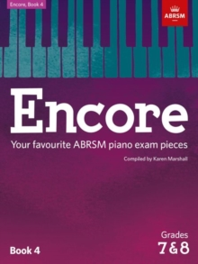 Encore: Book 4, Grades 7 & 8 : Your favourite ABRSM piano exam pieces, Sheet music Book