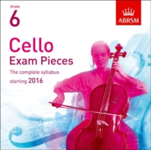 Cello Exam Pieces 2016 2 CDs, ABRSM Grade 6 : The complete syllabus starting 2016, CD-Audio Book