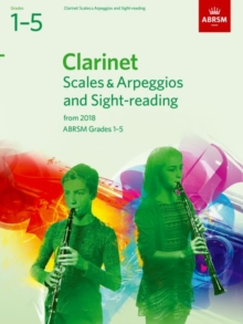 Clarinet Scales & Arpeggios and Sight-Reading, ABRSM Grades 1-5 : from 2018, Sheet music Book