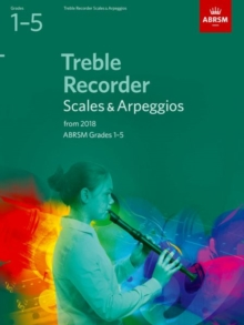 Treble Recorder Scales & Arpeggios, ABRSM Grades 1-5 : from 2018, Sheet music Book